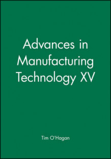 Advances in Manufacturing Technology XV (Innbundet)