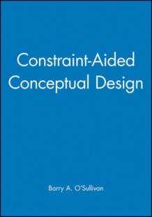 Constraint-aided Conceptual Design av B.A. O'Sullivan (Innbundet)