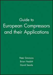 Guide to European Compressors and Their Applications (Innbundet)