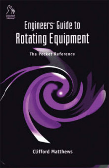 Engineers' Guide to Rotating Equipment av Dr. Clifford Matthews (Innbundet)