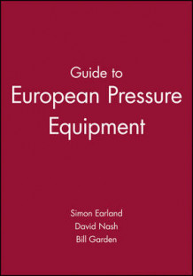Guide to European Pressure Equipment av Simon Earland, David Nash og Bill Garden (Heftet)