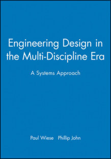 Engineering Design in the Multi-discipline Era av Paul Wiese og Philip John (Innbundet)