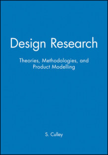 ICED 01: Design Research - Theories, Methodologies and Product Modelling v. 1 (Heftet)