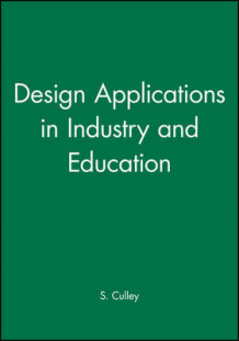 Design Applications in Industry and Education: v. 4 (Heftet)