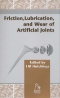 Friction, Lubrication and Wear of Artificial Joints (Innbundet)