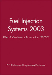 Fuel Injection Systems av PEP (Professional Engineering Publishers) og IMechE (Institution of Mechanical Engineers) (Innbundet)