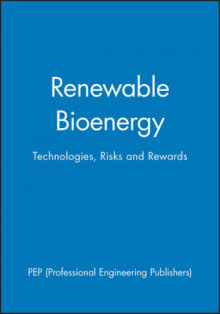 Renewable Bioenergy Technologies, Risks, and Rewards av PEP (Professional Engineering Publishers) (Innbundet)