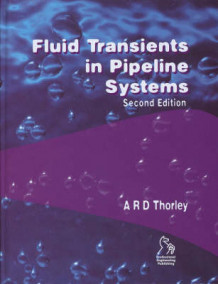 Fluid Transients in Pipeline Systems av A.R.D. Thorley (Innbundet)
