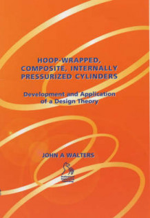 Hoop-wrapped, Composite, Internally Pressurized Cylinders av John A. Walters (Innbundet)