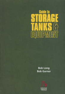 Guide to Storage Tanks and Equipment av Bob Long og Bob Garner (Heftet)