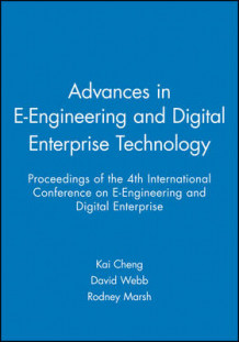 Advances in e-Engineering and Digital Enterprise Technology av Kai Cheng, David Webb og Rodney Marsh (Innbundet)