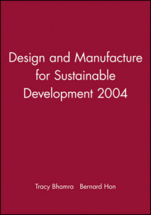 Design and Manufacture for Sustainable Development 2004 av Tracy Bhamra og Bernard Hon (Innbundet)