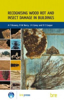 Recognising Wood Rot and Insect Damage in Buildings av A. F. Bravery, R. Berry, J. Carey og D. Cooper (Heftet)