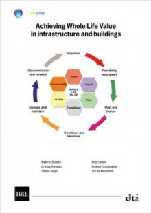 Achieving Whole Life Value in Infrastructure and Buildings av Kathryn Bourke, V. Ramdas, S. Singh, A. Green, A. Crudington og D. Mootanah (Heftet)