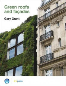 Green Roofs and Facades av Gary Grant (Heftet)