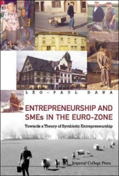 Entrepreneurship And Smes In The Euro-zone: Towards A Theory Of Symbiotic Entrepreneurship av Leo Paul Dana (Innbundet)