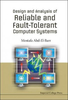 Design and Analysis of Reliable and Fault Tolerant Computer Systems av Mostafa Abd-El-Barr (Innbundet)