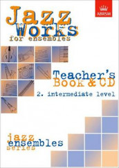 Jazz Works for ensembles, 2. Intermediate Level (Teacher's Book & CD) av Jeremy Price og Mike Sheppard (Notetrykk)