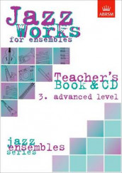 Jazz Works for ensembles, 3. Advanced Level (Teacher's Book & CD) av Jeremy Price og Mike Sheppard (Notetrykk)