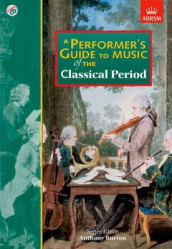 A Performer's Guide to Music of the Classical Period av Barry Cooper, Duncan Druce, Professor Cliff Eisen, Jane Glover, David Wyn Jones, Ashley Solomon, David Ward og Richard Wigmore (Notetrykk)
