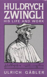 Omslag - Zwingli - His Life and Work