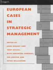 European Cases in Strategic Management av Tony Eccles, Sumantra Ghoshal, John Hendry, Per Jenster og Peter Williamson (Heftet)