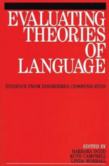 Evaluating Theories of Language av Karen Dodd, Ruth Campbell og Linda Worralk (Heftet)