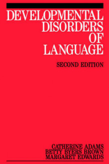 Developmental Disorders of Language av Betty Byers Brown, Margaret Edwards og Catherine Adams (Heftet)