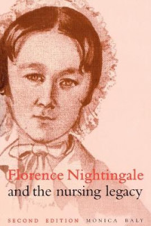 Florence Nightingale and the Nursing Legacy av Monica E. Baly (Heftet)
