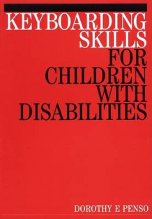 Keyboarding Skills for Children with Disabilities av Dorothy E. Penso (Heftet)