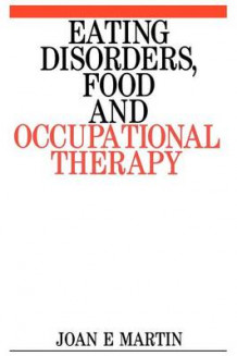 Eating Disorders, Food and Occupational Therapy av Joan E. Martin (Heftet)