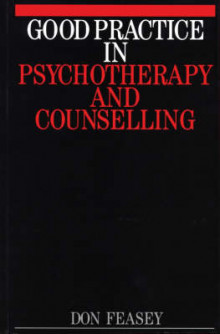 Good Practice in Psychotherapy and Counselling av Don Feasey (Heftet)