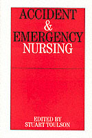 Accident and Emergency Nursing av Stuart Toulson (Heftet)