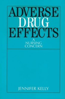 Adverse Drug Effects av Jennifer Kelly (Heftet)