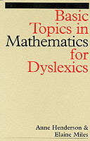 Basic Topics in Mathematics for Dyslexics av Anne Henderson og Elaine Miles (Heftet)