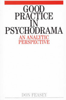 Good Practice in Psychodrama av Don Feasey (Heftet)
