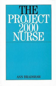 The Project 2000 Nurse av Ann Bradshaw (Heftet)