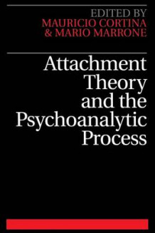 Attachment Theory and the Psychoanalytic Process (Heftet)
