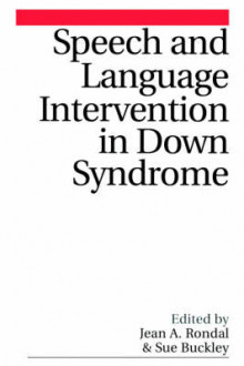 Speech and Language Intervention in Down Syndrome av Jean-Adolphe Rondal og Sue Buckley (Heftet)