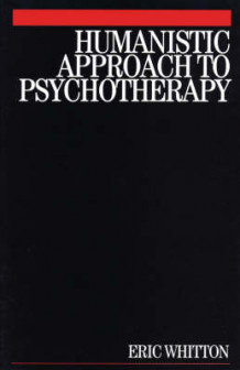 Humanistic Approach to Psychotherapy av Eric Whitton (Heftet)