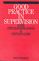 Good Practice in Supervision with Psychotherapists and Counsellors av Don Feasey (Heftet)