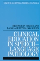 Clinical Education in Speech-Language Pathology av Lindy McAllister og Michelle Lincoln (Heftet)