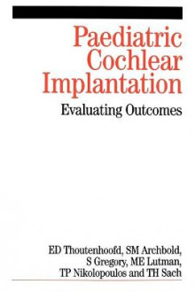 Paediatric Cochlear Implantation av Ernst Thoutenhoofd, Sue Archbold, Sue Gregory, Mark Lutman, Thomas Nikolopoulos og Tracey Sach (Heftet)