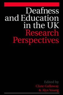 Deafness and Education in the UK av Clare Gallaway og Alys Young (Heftet)