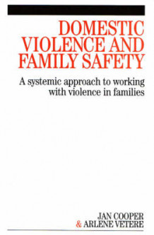 Domestic Violence and Family Safety av Jan Cooper og Arlene Vetere (Heftet)