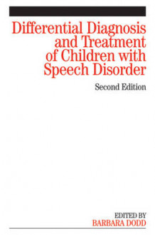 Differential Diagnosis and Treatment of Children with Speech Disorder av Barbara J. Dodd (Heftet)
