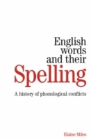 English Words and Their Spelling av Elaine Miles (Heftet)