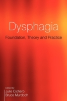 Dysphagia - Foundation, Theory and Practice (Heftet)