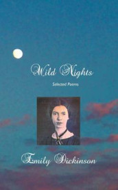 Wild Nights av EMILY DICKINSON (Innbundet)