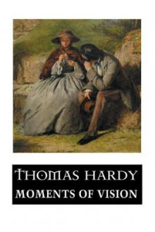 Moments of Vision and Miscellaneous Verses av Thomas Hardy (Heftet)